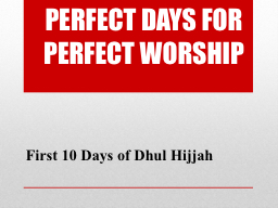 PERFECT DAYS FOR PERFECT WORSHIP