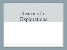 Reasons for Explorations