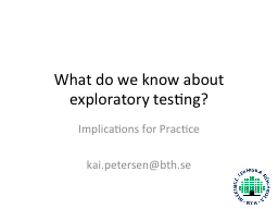 What do we know about exploratory testing?