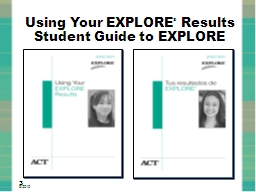 Using Your EXPLORE PowerPoint PPT Presentation