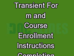 College of Arts and Sciences  Online Transient For m and Course Enrollment Instructions Completing the Student Transient Form Go to www