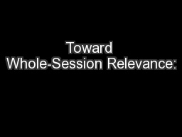 Toward Whole-Session Relevance: