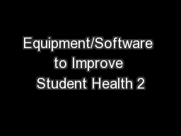 Equipment/Software to Improve Student Health 2