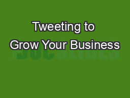 Tweeting to Grow Your Business