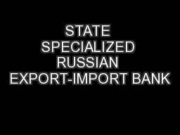 STATE SPECIALIZED RUSSIAN EXPORT-IMPORT BANK PowerPoint PPT Presentation