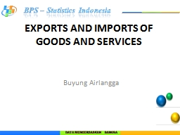 EXPORTS AND IMPORTS OF GOODS AND SERVICES