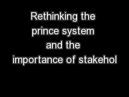 Rethinking the prince system and the importance of stakehol