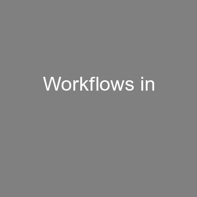 Workflows in