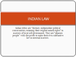 """Indian tribes are """"distinct, independent political commun"""