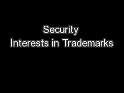 Security Interests in Trademarks