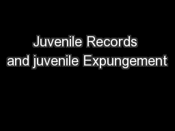 Juvenile Records and juvenile Expungement