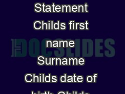 Transition A Positive Start to School Transition Learning and Development Statement Childs first name Surname Childs date of birth Childs gender Male Female Childs primary school where known Outside