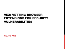 VEX: Vetting browser extensions for security vulnerabilitie