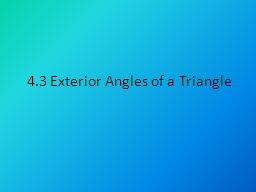 4.3 Exterior Angles of a Triangle PowerPoint PPT Presentation
