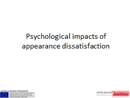 Psychological impacts of appearance dissatisfaction