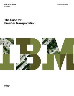 The Case for Smarter Transportation Sales and Distribution Whitepaper Smarter Transportation   The Case for Smarter Transportation The Case for Smarter Transportation Transportation is the circulator