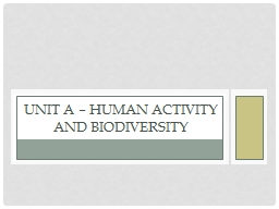 Unit A � Human Activity and Biodiversity