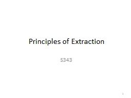 Principles of Extraction PowerPoint PPT Presentation