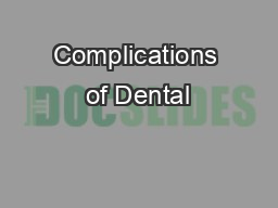 Complications of Dental PowerPoint PPT Presentation