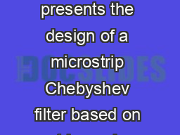 Abstract This paper presents the design of a microstrip Chebyshev filter based on a tria ngular spiral resonator