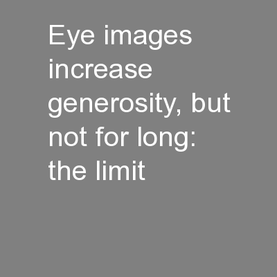 Eye images increase generosity, but not for long: the limit