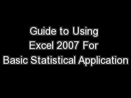 Guide to Using Excel 2007 For Basic Statistical Application