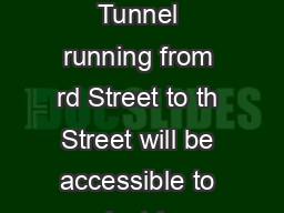 Vo ice Tunnel Open to pedestrians for the rst time the Park Avenue Tunnel running from rd Street to th Street will be accessible to pedestrians from the rd Street entrance between the hours of  am an