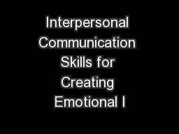 Interpersonal Communication Skills for Creating Emotional I