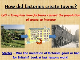 How did factories create towns? PowerPoint PPT Presentation