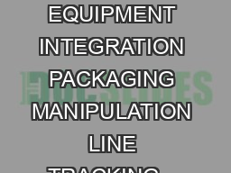 TURNKEY SYSTEMS CONVEYOR SYSTEMS PACKAGING INDEX SAFETY EQUIPMENT INTEGRATION PACKAGING MANIPULATION LINE TRACKING    J    J  J  J  chain single  double  JJ    J  Light Barrier    J      J  J  J    J