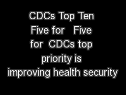 CDCs Top Ten Five for   Five for  CDCs top priority is improving health security PDF document - DocSlides