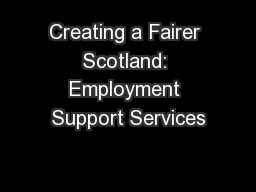 Creating a Fairer Scotland: Employment Support Services