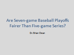 Are Seven-game Baseball Playoffs Fairer Than Five-game Seri