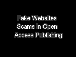 Fake Websites Scams in Open Access Publishing PowerPoint PPT Presentation