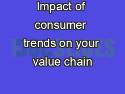 Impact of consumer trends on your value chain