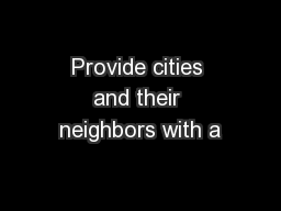 Provide cities and their neighbors with a