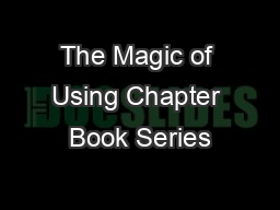 The Magic of Using Chapter Book Series PowerPoint PPT Presentation