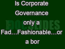 Is Corporate Governance only a Fad…Fashionable…or a bor