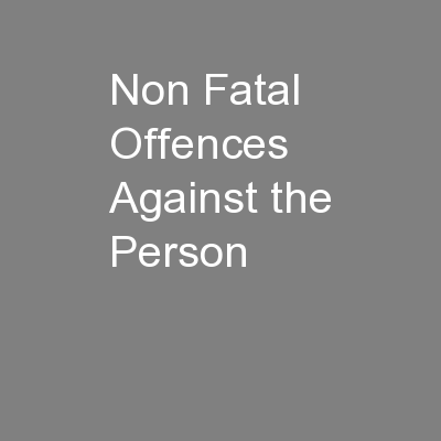 Non Fatal Offences Against the Person PowerPoint PPT Presentation