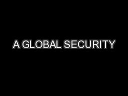 A GLOBAL SECURITY