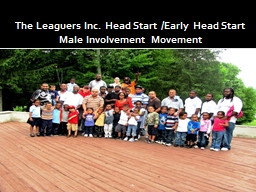 The Leaguers Inc. Head Start /Early Head Start Male Involve