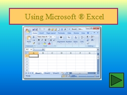 Using Microsoft ® Excel