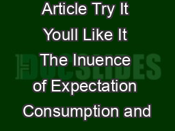 Research Article Try It Youll Like It The Inuence of Expectation Consumption and PDF document - DocSlides