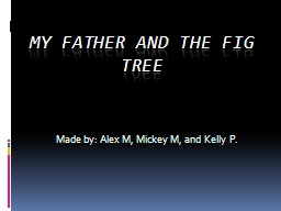 MY Father and the Fig Tree PowerPoint PPT Presentation