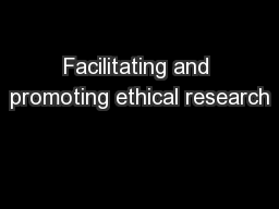 Facilitating and promoting ethical research