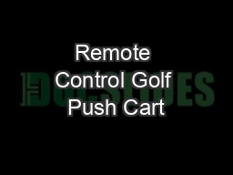 Remote Control Golf Push Cart PowerPoint PPT Presentation
