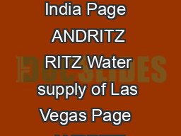 MAGAZINE OF ANDRITZ PUMPS ANDRITZ PUMPS Infrastructure projects in India Page  ANDRITZ RITZ Water supply of Las Vegas Page  ANDRITZ ATRO  years experience with screw pumps and hydrodynamic screws Pag