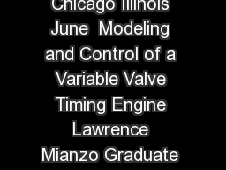 Proceedings of the American Control Conference Chicago Illinois June  Modeling and Control of a Variable Valve Timing Engine Lawrence Mianzo Graduate Student Visteon Advanced Powertrain Control Syste