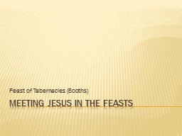 Meeting Jesus in the feasts PowerPoint PPT Presentation