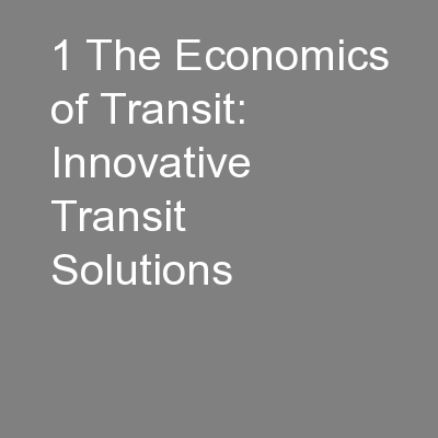 1 The Economics of Transit: Innovative Transit Solutions
